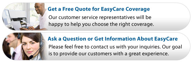 Click here to get a quote for EasyCare extended warranty coverage or to ask a question about EasyCare.