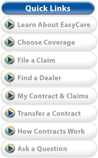 EasyCare.com Quick Links Menu helps you learn about EasyCare vehicle service contracts, find an extended warranty repair plan that's right for you, or choose driver services such as Personal Assistant, Paintless Dent Repair,or KeyCare.